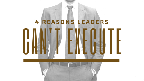 Leaders Can't Execute