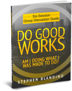 Do Good Works Group Discussion Guide